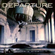 Hitch a Ride - CD Audio di Departure