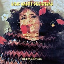 Retrosexual (25th Anniversary Edition) - Vinile LP di Last Great Dreamers