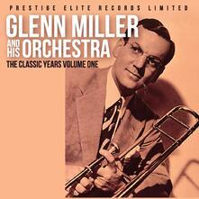 The Classic Years vol.1 - CD Audio di Glenn Miller