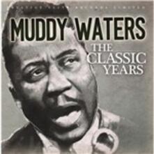 Classic Years - CD Audio di Muddy Waters