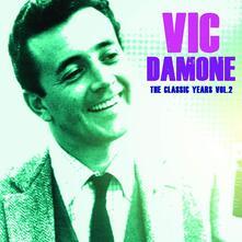 The Classic Years vol.2 - CD Audio di Vic Damone