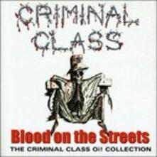 Blood on the Streets - CD Audio di Criminal Class