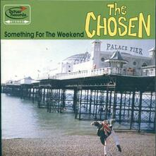 Something for the Weekend - Vinile LP di Chosen