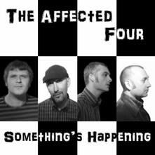 Something's Happening - CD Audio di Affected Four