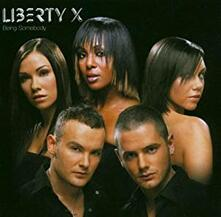 Being Somebody - CD Audio di Liberty X