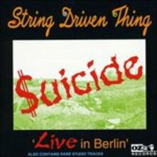 Suicide. Live in Berlin - CD Audio di String Driven Thing