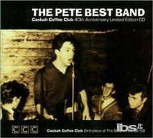 Casbah Coffee Club: Birthplace Of Beatles - CD Audio di Pete Best