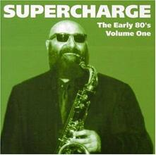 The Early 80's. Volume One - CD Audio di Supercharge