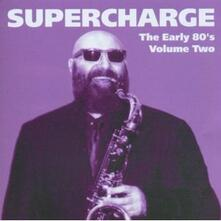 The Early 80's. Volume Two - CD Audio di Supercharge