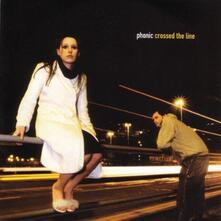 Crossed the Line - CD Audio di Phonic