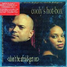 Don't Be Afraid Get on - CD Audio di Cooly's Hot Box