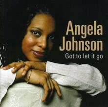 Got to Let It Go - CD Audio di Angela Johnson