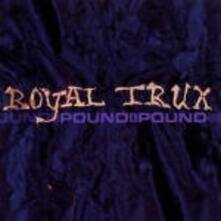 Pound for Pound - Vinile LP di Royal Trux