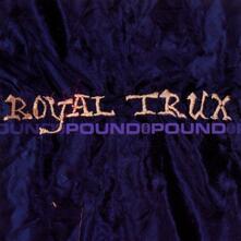 Pound for Pound - CD Audio di Royal Trux