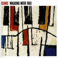 Walking with Thee - Vinile LP di Clinic