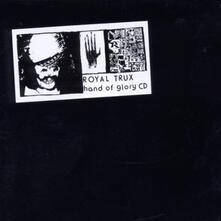 Hand of Glory - CD Audio di Royal Trux