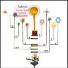 Love and Other Planets - CD Audio di Adem