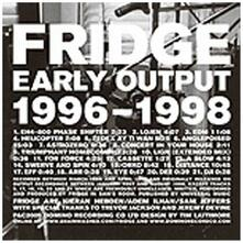 Early Works - CD Audio di Fridge
