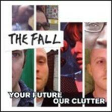 Your Future, Our Clutter - CD Audio di Fall