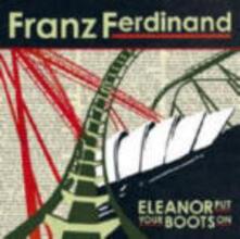 Eleanor Put Your Boots On - CD Audio Singolo di Franz Ferdinand