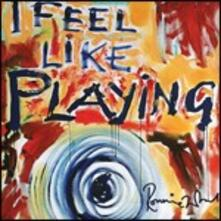 I Feel Like Playing - CD Audio di Ronnie Wood