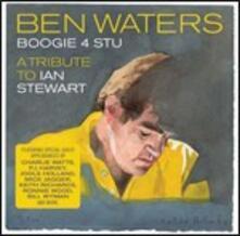 Boogie 4 Stu. A Tribute to Ian Stewart - CD Audio di Ben Waters