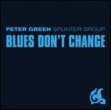 Blues Don't Change - CD Audio di Peter Green