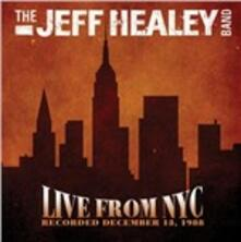 Live from NYC. Recorded December 13, 1988 - CD Audio di Jeff Healey (Band)