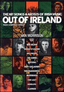 Out of Ireland. The Hit Songs & Artists od Irish Music - DVD
