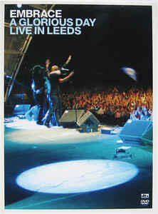 Embrace. A Glorious Day. Live in Leeds - DVD