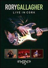 Film Rory Gallagher. Live in Cork Anita Notaro