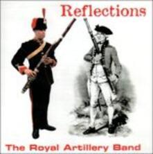 Reflections - CD Audio di Royal Artillery Band