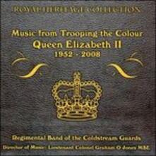 Music from Trooping the Colour 1952-2008 - CD Audio di Regimental Band of the Coldstream Guards