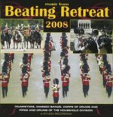 Beating Retreat 2008 - CD Audio di Band of the Household Division