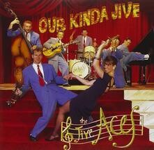 Our Kinda Jive - CD Audio di Jive Aces
