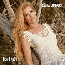 Now I Know - CD Audio di Laura Comfort