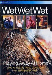 Wet Wet Wet. Playing Away At Home - DVD
