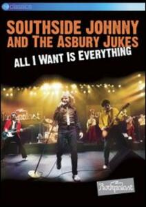 Southside Johnny & The Asbury Jukes. All I Want Is Everything - DVD