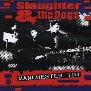 Slaughter & The Dogs. Manchester 101 - DVD