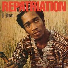 Repatriation - Vinile LP di U Brown