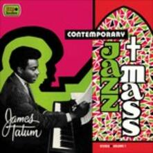 Contemporary Jazz Mass. Live at Orchestra Hall & the Paradise Theater - Vinile LP di James Tatum