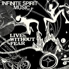 Live Without Fear - Vinile LP di Infinite Spirit Music