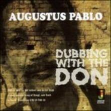 Dubbing with the Don - Vinile LP di Augustus Pablo