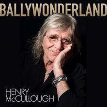 Ballywonderland - Vinile LP di Henry McCullough