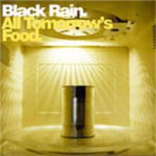 All Tomorrow's Food - CD Audio di Black Rain