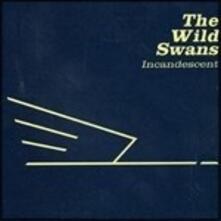 Incandescent - Vinile LP di Wild Swans