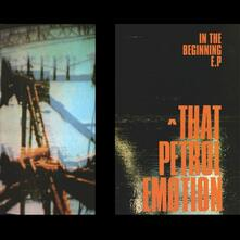 In the Beginning ep (Limited Edition) - Vinile LP di That Petrol Emotion