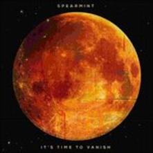 It's Time to Vanish (Limited Edition) - Vinile LP di Spearmint
