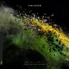This Is Not Our Universe - Vinile LP di Tinlicker