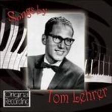 Songs by Tom Lehrer - CD Audio di Tom Lehrer